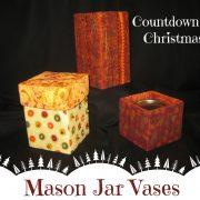 Mason Jar Vases-Countdown to Christmas 2015