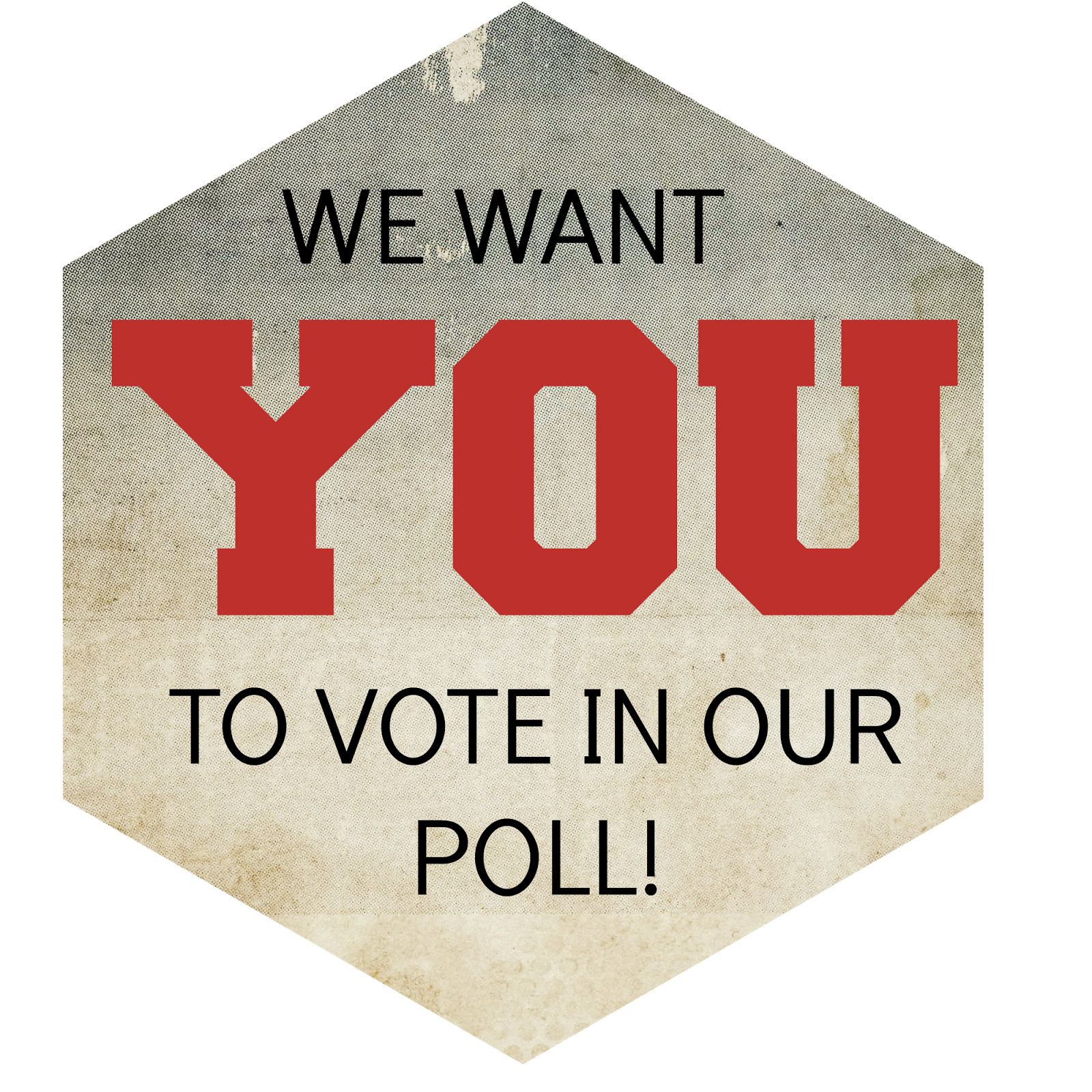 We want you to vote in our poll