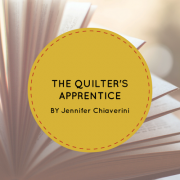 Fiber Arts Fiction Friday #2 – The Quilter's Apprentice by Jennifer Chiaverini