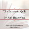 Fiber Arts Fiction Friday #4 – The Basement Quilt by Ann Hazelwood