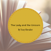 Fiber Arts Fiction Friday #3 – The Lady and the Unicorn by Tracy Chevalier