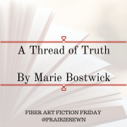 Fiber Arts Fiction Friday #5 – A Thread of Truth by Marie Bostwick