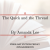 Fiber Arts Fiction Friday #6 – The Quick and the Thread by Amanda Lee