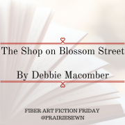 Fiber Arts Fiction Friday #7 – The Shop On Blossom Street