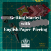Getting Started with English Paper-Piecing