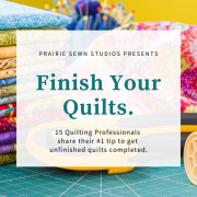 Finish your Quilts with Tips from 15 Quilting Professionals