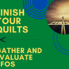 Gather and Evaluate UFOs – Finish Your Quilts